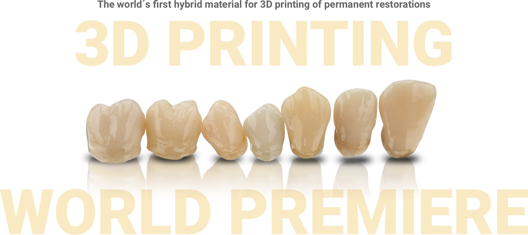 3D printing world premiere – VarseoSmile Crown plus  — The world´s first hybrid material for 3D printing of permanent restorations